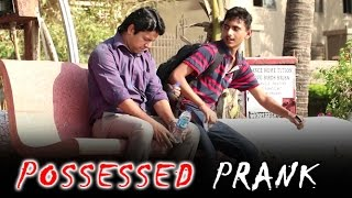 Possessed By Bollywood Actors Prank | BOB | Pranks In India