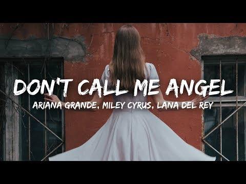 Ariana Grande, Miley Cyrus, Lana Del Rey – Don't Call Me Angel (Lyrics)