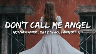 Gambar cover Ariana Grande, Miley Cyrus, Lana Del Rey - Don't Call Me Angel (Lyrics)