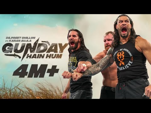 Gunday Hain Hum | Dilpreet Dhillon Feat. Karan Aujla | New Punjabi Songs 2019 | WWE Roman Reigns