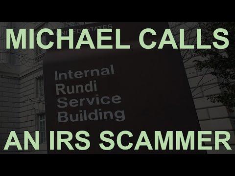 MICHAEL CALLS AN IRS SCAMMER?!
