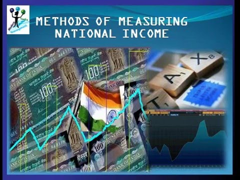 methods for measuring national income For measuring national income, the economy through which people participate in economic activities, earn their livelihood, produce goods and services we have so far discussed methods of measuring national income of a 'closed economy' but most economies are open in the sense that they carry.