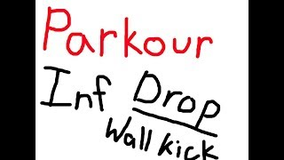 Roblox Parkour - Infinite Drop/Wallkick Tutorial [Version 2.0]