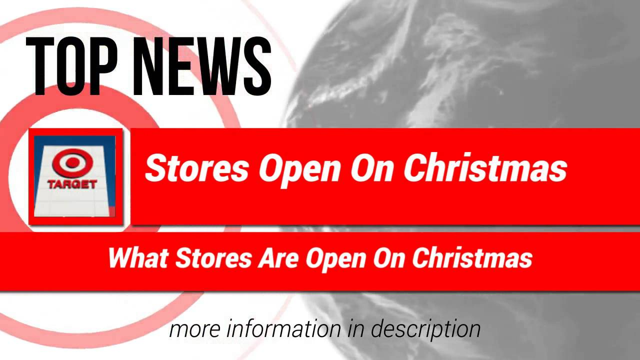 top news25122014 store christmas hours 2014 is target open - Stores Open On Christmas 2014