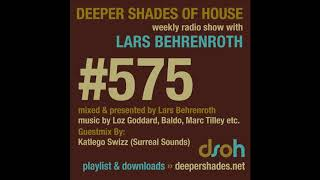 Deeper Shades Of House 575 w/ exclusive guest mix by KATLEGO SWIZZ - South African House Music