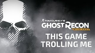 Ghost Recon Wildlands: Don't try to troll in this game