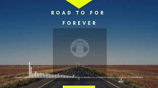 Gambar cover Road To For Forever By Dj Armond!!!