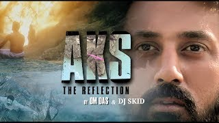 AKS ( The Reflection ) By OM Das | Full Official 2019 | Mr. Aj | Sonotek