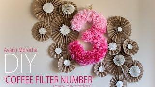 DIY Coffee Filter Number / Party Decoration / Decoracion de Fiestas