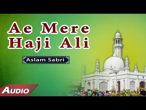 Ae Mere Haji Ali  by-Aslam Sabri (Full Audio Song)   Islamic Qawwali Songs   Sonic Islamic