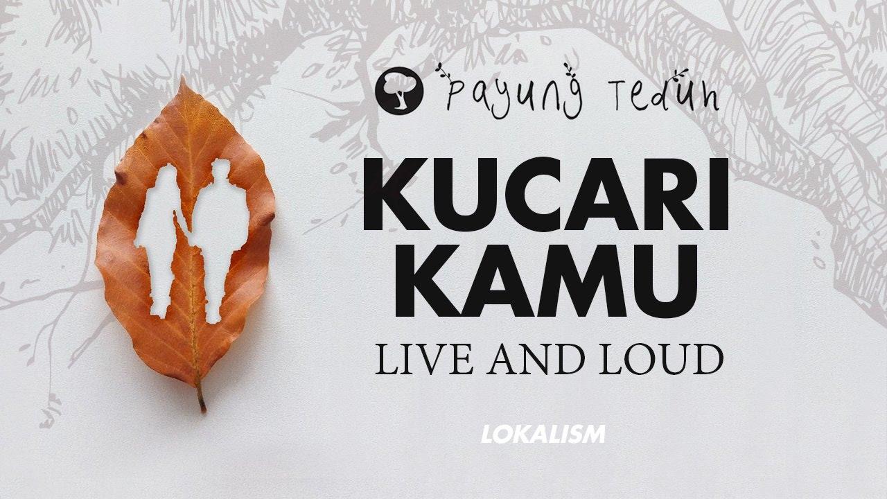 Payung Teduh - Kucari Kamu (Live And Loud) Chords - Chordify