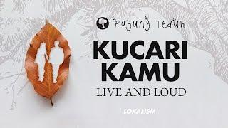Payung Teduh Kucari Kamu Live And Loud.mp3