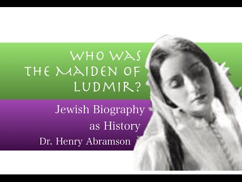 The Maiden of Ludmir: Women in the Hasidic Movement Dr. Henry Abramson