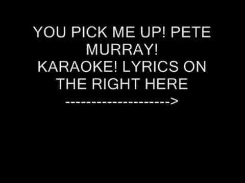 pete murray 'you pick me up' karaoke