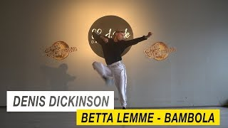 Betta Lemme - Bambola | Choreography by Denis Dickinson | D.Side Dance Studio