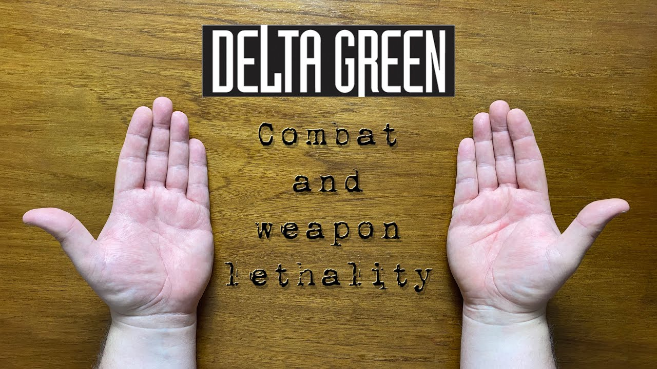 Bud explains... Combat and weapon lethality in Delta Green:  the roleplaying game