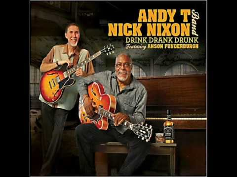 Andy T - Nick Nixon Band - Drink Drank Drunk