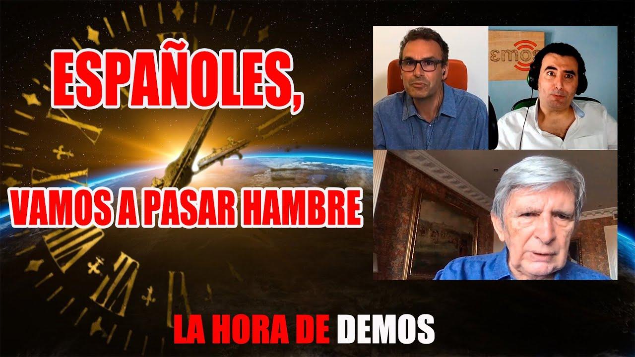 Españoles, vamos a pasar hambre I La hora de Demos 8