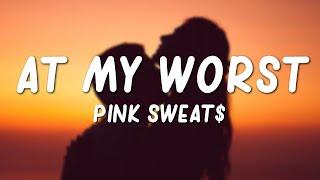 Download Pink Sweat$ - At My Worst (Lyrics)
