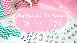 Behind The Scenes-Running an Etsy Shop | OhSoFawn