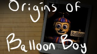 The Origins Of Balloon Boy | Where Did He Come From? | Multiple FNAF Theories!!!