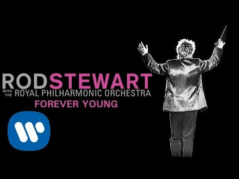 Rod Stewart - Forever Young (with The Royal Philharmonic Orchestra) (Official Audio)