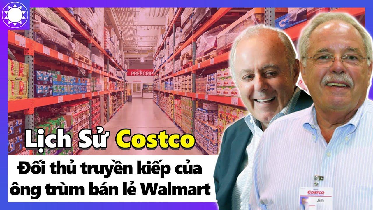 Costco – Đối Thủ Truyền Kiếp Của Ông Trùm Bán Lẻ Walmart