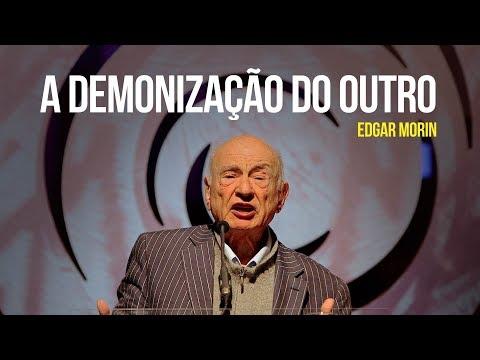 Edgar Morin - A demonização do outro