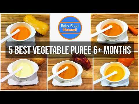 6 Month Baby Food : 5 Best Vegetable Puree Recipes