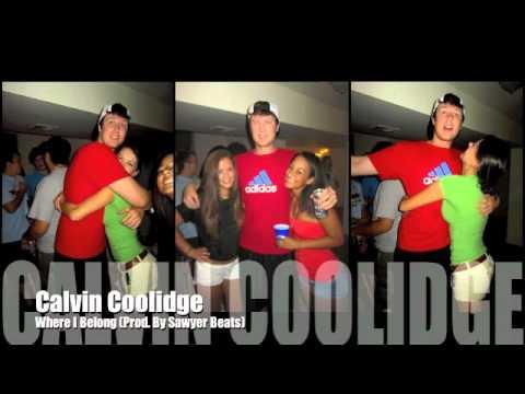 Calvin Coolidge - Where I Belong (Prod. By Sawyer Beats)