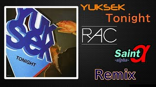 Yuksek - Tonight [RAC, Breezy Nix & Saint Project Remix]