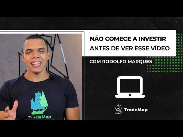 Não Comece a Investir Antes de Ver Esse Vídeo! || Onboarding TradeMap Web