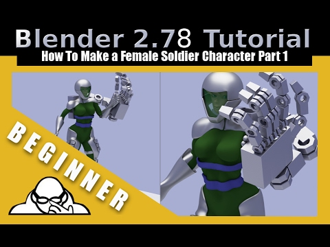 How To Make A Female Soldier Character In Blender 2.78 Part 1