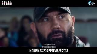 FINAL SCORE Official Trailer || In Cinemas 20 SEPTEMBER 2018