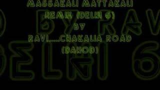 Masakali Matakali Remix (Delhi 6) 2009