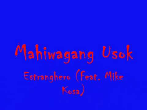 Mahiwagang Usok - Estranghero (Feat. Mike Kosa)