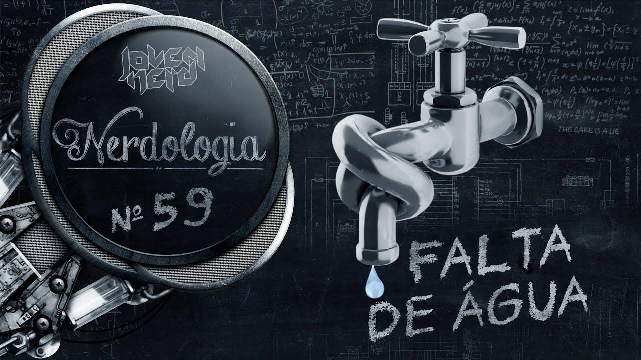 Falta de água | Nerdologia