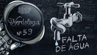 Falta de água | Nerdologia 59