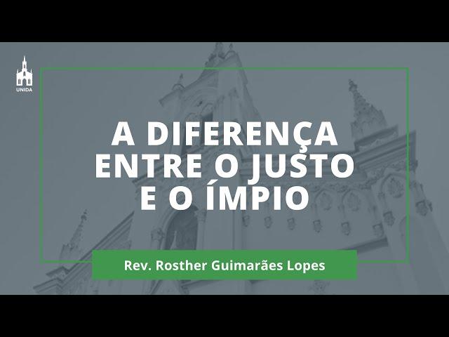 A Diferença Entre O Justo E O Ímpio - Rev. Rosther Guimarães Lopes - Culto Noturno - 12/01/2020