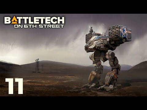 BattleTech on 6th Street Episode 11