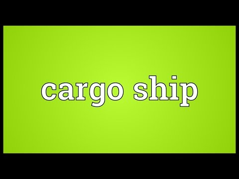 Cargo ship Meaning