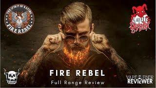 Fire Rebel - Full Range Review