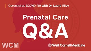 What Pregnant Women Should Know about COVID-19   Dr. Laura Riley   Weill Cornell Medicine