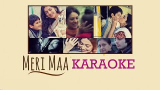 Meri Maa Song | Karaoke | Jubin Nautiyal | Javed-Mohsin | Mother's Day Special Song