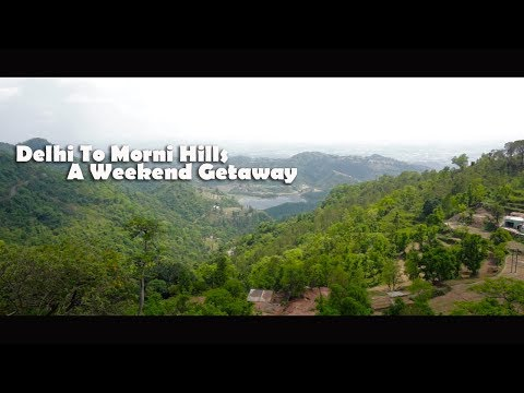 Delhi To Morni Hills - Delhi weekend getaways (travel video)