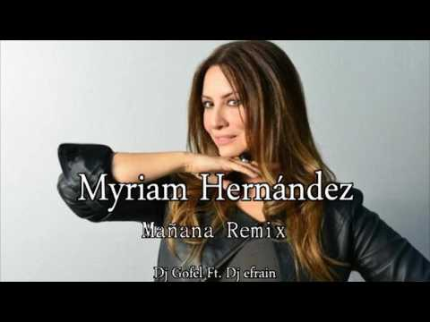 Myriam Hernández   Mañana Remix