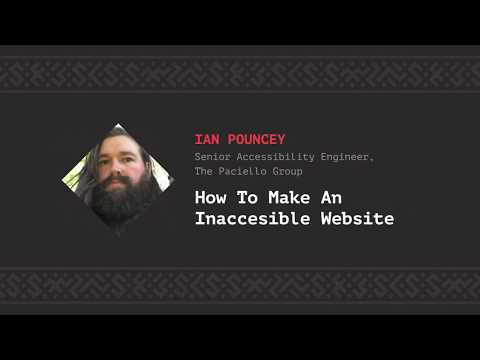 How To Make An Inaccessible Website, Ian Pouncey [CSS-Minsk-JS 2019]
