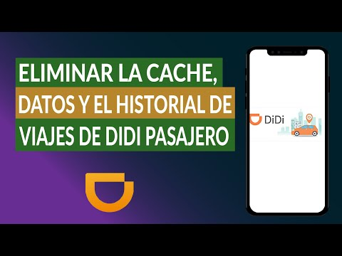 Cómo Eliminar la Caché, Datos y el Historial de Viajes de la App DIDI Pasajero