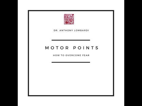 Dr. Anthony Lombardi: Motor Points & Overcoming Fear