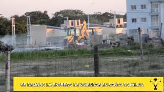 Se demora la entrega de viviendas en Santa Catalina